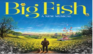 Big fish a new musical tickets on sale monday february 4 for Big fish daniel wallace